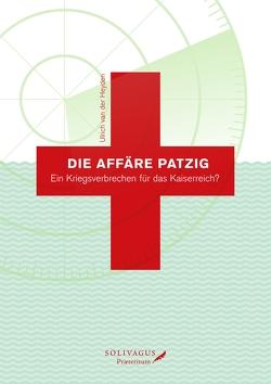 Die Affäre Patzig. von Hartwich,  Dieter, van der Heyden,  Ulrich