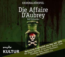 Die Affaire D'Aubrey von Schneider,  Rolf