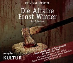 Die Affaire Ernst Winter von Schneider,  Rolf
