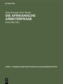 Die afrikanische Arbeiterfrage von Karstedt,  Oskar, Obst,  Erich, Werder,  Peter