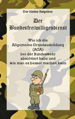 Die AGA – Allgemeine Grundausbildung der Bundeswehr von Brede,  Christian