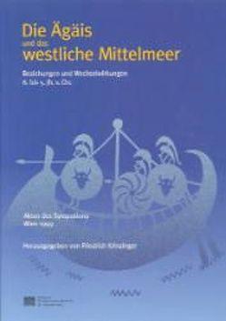 Die Ägäis und das westliche Mittelmeer. Beziehungen und Wechselwirkungen 8. bis 5. Jh. v. Chr. von Krinzinger,  Fritz