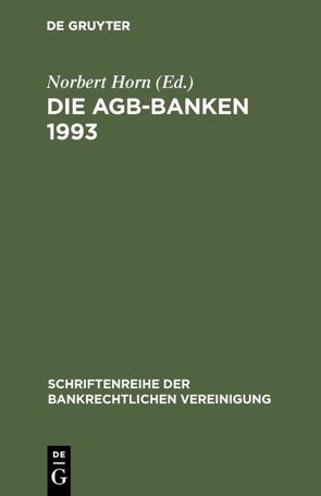 Die AGB-Banken 1993 von Horn,  Norbert