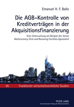 Die AGB-Kontrolle von Kreditverträgen in der Akquisitionsfinanzierung von Ballo,  Emanuel