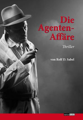 Die Agenten-Affäre von Sabel,  Rolf D