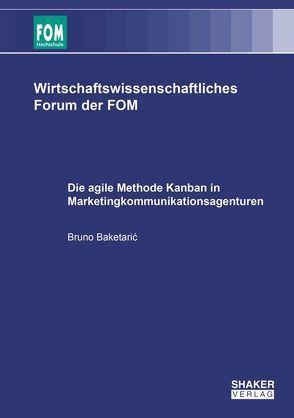 Die agile Methode Kanban in Marketingkommunikationsagenturen von Baketarić,  Bruno