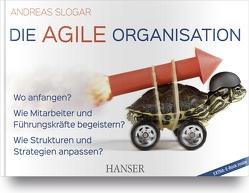Die agile Organisation von Slogar,  Andreas