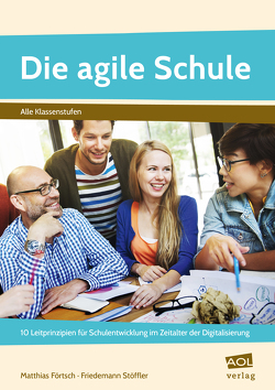 Die agile Schule von Förtsch,  Matthias, Stöffler,  Friedemann