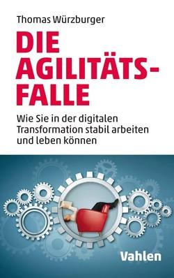 Die Agilitäts-Falle von Würzburger,  Thomas