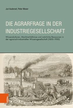 Die Agrarfrage in der Industriegesellschaft von Auderset,  Juri, Moser,  Peter