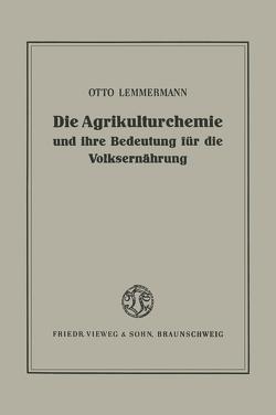 Die Agrikulturchemie und ihre Bedeutung für die Volksernährung von Lemmermann,  Otto