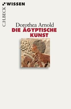 Die ägyptische Kunst von Arnold,  Dorothea