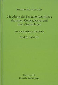 Die Ahnen der hochmittelalterlichen deutschen Könige, Kaiser und ihrer Gemahlinnen von Hlawitschka,  Eduard