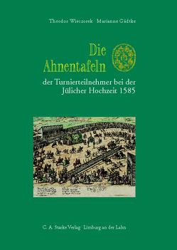 Die Ahnentafeln der Turnierteilnehmer bei der Jülicher Hochzeit 1585 von Gädtke,  Marianne, Wieczorek,  Theodor