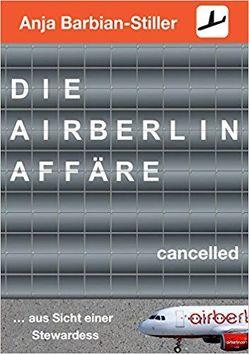 Die Air Berlin Affäre von Barbian-Stiller,  Anja
