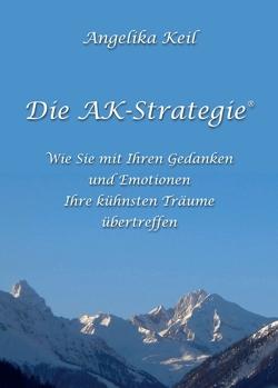Die AK-Strategie® von Keil,  Angelika