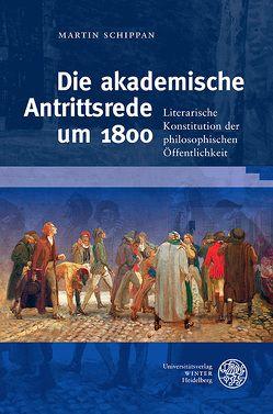 Die akademische Antrittsrede um 1800 von Schippan,  Martin