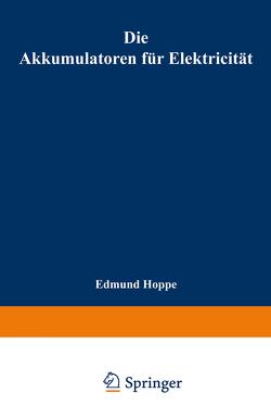 Die Akkumulatoren für Elektricität von Hoppe,  Edmund