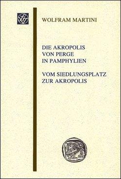 Die Akropolis von Perge in Pamphylien von Martini,  Wolfram