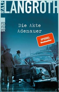 Die Akte Adenauer von Langroth,  Ralf
