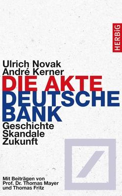 Die Akte Deutsche Bank von Fritz,  Thomas, Kerner,  André, Mayer,  Thomas, Novak,  Ulrich