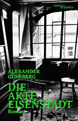 Die Akte Eisenstadt von Günsberg,  Alexander