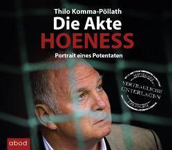 Die Akte Hoeness von Komma-Pöllath,  Thilo, Lehnen,  Stefan
