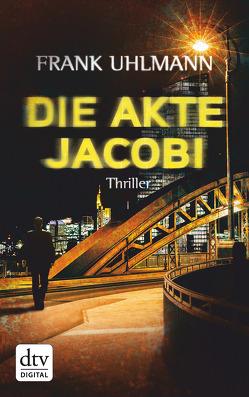 Die Akte Jacobi von Uhlmann,  Frank