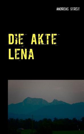 Die Akte Lena von Streit,  Andreas
