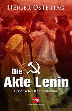 Die Akte Lenin von Ostertag,  Heiger