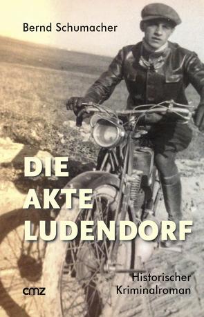 Die Akte Ludendorf von Schumacher,  Bernd