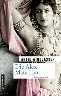 Die Akte Mata Hari von Windgassen,  Antje