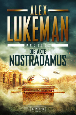 DIE AKTE NOSTRADAMUS (Project 6) von Lukeman,  Alex, Mehler,  Peter