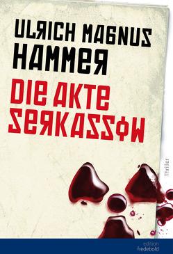 Die Akte Serkassow von Hammer,  Ulrich M