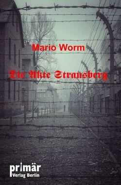 Die Akte Strausberg von Primär Verlag Berlin, Worm,  Mario