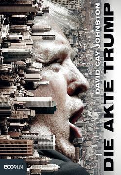 Die Akte Trump von Johnston,  David Cay
