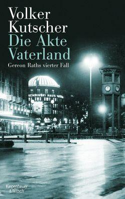 Die Akte Vaterland von Kutscher,  Volker