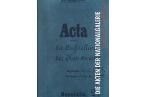Die Akten der Nationalgalerie von Ettinger,  Petra, Götze,  Barbara, Grabowski,  Jörn