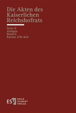 Die Akten des Kaiserlichen Reichshofrats (RHR) von Schenk,  Tobias, Sellert,  Wolfgang