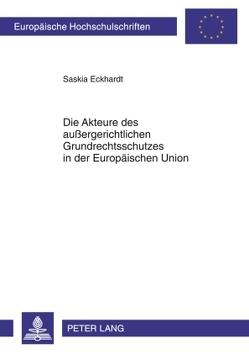 Die Akteure des außergerichtlichen Grundrechtsschutzes in der Europäischen Union von Eckhardt,  Saskia