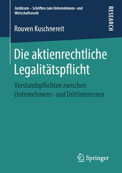 Die aktienrechtliche Legalitätspflicht von Kuschnereit,  Rouven