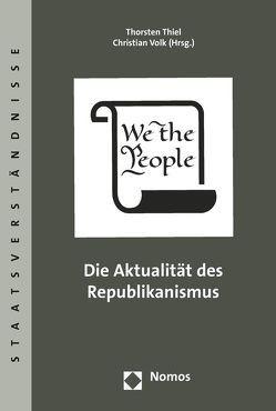 Die Aktualität des Republikanismus von Thiel,  Thorsten, Volk,  Christian