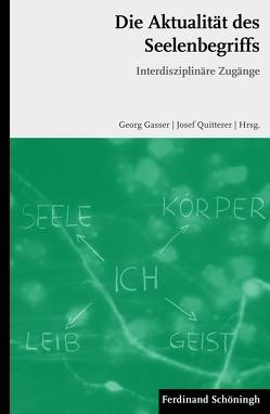 Die Aktualität des Seelenbegriffs von Gasser,  Georg, Quitterer,  Josef