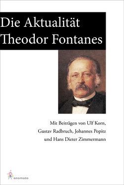 Die Aktualität Theodor Fontanes von Korn,  Ulf, Popitz,  Johannes, Radbruch,  Gustav, Zimmermann,  Hans Dieter