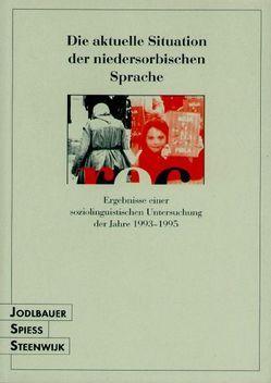 Die aktuelle Situation der niedersorbischen Sprache von Jodlbauer,  Ralph, Spiess,  Gunter, Steenwijk,  Han