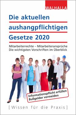 Die aktuellen aushangpflichtigen Gesetze 2020 von Walhalla Fachredaktion