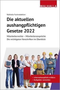 Die aktuellen aushangpflichtigen Gesetze 2022 von Walhalla Fachredaktion