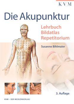 Die Akupunktur von Bihlmaier,  Susanne