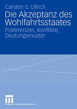 Die Akzeptanz des Wohlfahrtsstaates von Ullrich,  Carsten