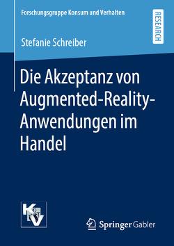 Die Akzeptanz von Augmented-Reality-Anwendungen im Handel von Schreiber,  Stefanie